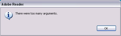 Adobe Reader had too many arguments